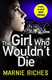 The Girl Who Wouldn't Die by Marnie Riches