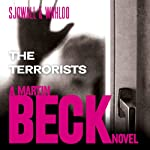 The Terrorists: Martin Beck Series, Book 10 (       UNABRIDGED) by Maj Sjöwall, Per Wahlöö Narrated by Tom Weiner