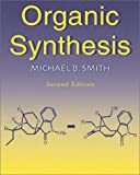 Organic Synthesis (007048242X) by Smith, Michael B