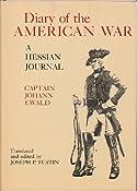 Diary of the American War: A Hessian Journal: Captain Johann Ewald, Joseph P. Tustin: 9780300021530: Amazon.com: Books