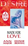 Made for Love (Silhouette Desire) (0373047428) by Major, Ann