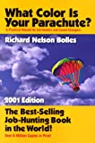 What Color Is Your Parachute 2001 (What Color Is Your Parachute? (Paperback)) (1580082424) by Bolles, Richard Nelson
