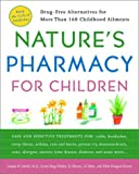 Natures Pharmacy for Children: Drug Free Alternatives for More Than 160 Childhood Ailments