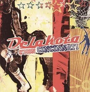 Delakota - C'Mon Cincinnati