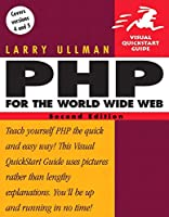 PHP for the World Wide Web: Visual Quickstart Guide (Visual QuickStart Guides)