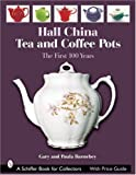 img - for Hall China Tea And Coffee Pots: The First 100 Years (Schiffer Book for Collectors with Price Guide) book / textbook / text book