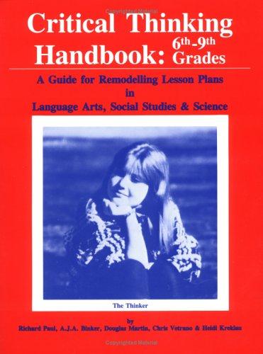 Critical Thinking Handbook 6Th-9Th Grades: A Guide for...