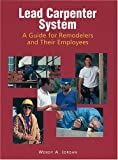 The Lead Carpenter System: A Guide for Remodelers and Their Employees - 0867184647
