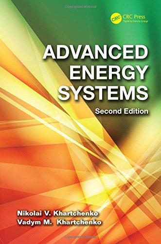 Advanced Energy Systems, Second Edition (Energy Technology Series), by Nikolai V. Khartchenko, Vadym M. Kharchenko