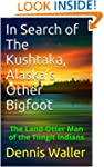 In Search of The Kushtaka, Alaska's O...