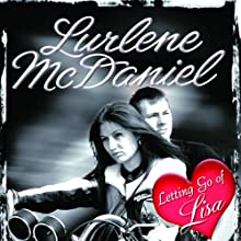 Letting Go of Lisa (       UNABRIDGED) by Lurlene McDaniel Narrated by Julie McKay