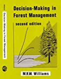 Decision-Making in Forest Management (Forestry Research Studies) (0863800688) by Williams, M.
