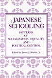 img - for Japanese Schooling: Patterns of Socialization, Equality, and Political Control book / textbook / text book