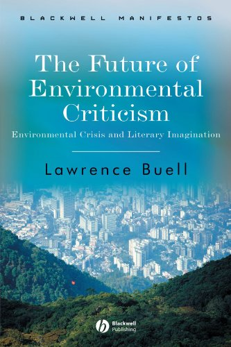 Future of Environmental Criticism: Environmental Crisis and Literary Imagination (Blackwell Manifestos)
