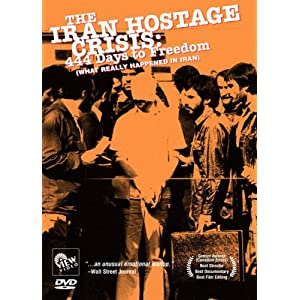 The Iran Hostage Crisis: 444 Days to Freedom (What Really Happened in Iran)