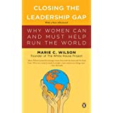 Closing the Leadership Gap: Why Women Can and Must Help Run the World ~ Marie Wilson