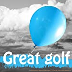 Massively Improve your Golf Game: Seven Clinically Proven Guided Visualisations Geared to Get You Playing Great Golf Fast (for women)   Lyndall Briggs