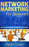 Network Marketing For Beginners & Newbies