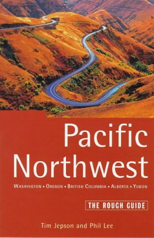The Rough Guide to Pacific Northwest 2: Washington, Oregon, British Columbia, Alberta, Yukon (Rough Guide Travel Guides)