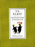 The Illustrated Old Possum: Old Possum's Book of Practical Cats (0571067751) by Eliot, T. S.