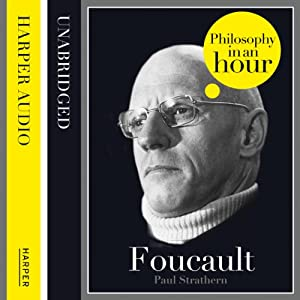 Foucault: Philosophy in an Hour | [Paul Strathern]
