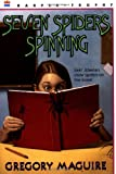 Seven Spiders Spinning (The Hamlet Chronicles) (0064405958) by Maguire, Gregory