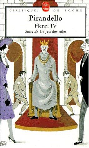 Henri IV: Suivi de Le Jeu des roles