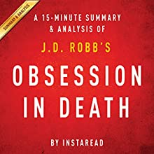 Obsession in Death by J.D. Robb - A 15-Minute Summary & Analysis (       UNABRIDGED) by Instaread Narrated by Jason P. Hilton