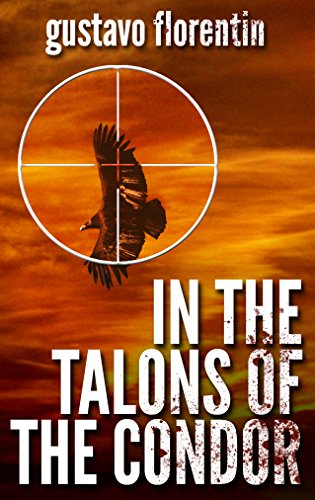 Book: In the Talons of the Condor by Gustavo Florentin