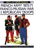 img - for French Army 1870-71 Franco-Prussian War: 2 Republican Troops (Men-At-Arms Series, 237) book / textbook / text book