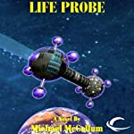 Life Probe: Makers, Book 1 (       UNABRIDGED) by Michael McCollum Narrated by Melissa Exelberth