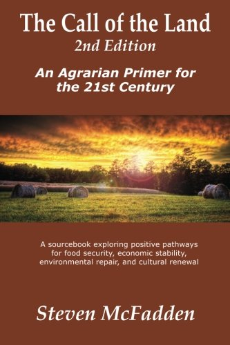 The Call of the Land, 2nd Edition: An Agrarian Primer for the 21st Century