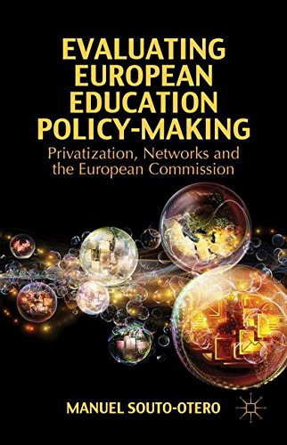 Evaluating European Education Policy-Making: Privatization, Networks and the European Commission