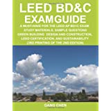 LEED BD&C Exam Guide: A must-have for the LEED AP BD+C Exam: study materials, sample questions, green building design and construction, LEED certification, and sustainability (2nd Edition)by Gang Chen