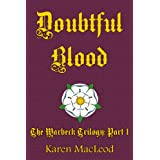 DOUBTFUL BLOOD (The Warbeck Trilogy Book 1)by Karen MacLeod