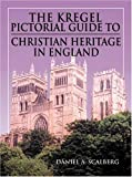 Kregel Pictorial Guide to Christian Heritage in England (Kregel Pictorial Guides) (The Kregel Pictorial Guide Series)