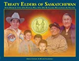 img - for Treaty Elders of Saskatchewan: Our Dream is that Our Peoples Will One Day be Clearly Recognized book / textbook / text book