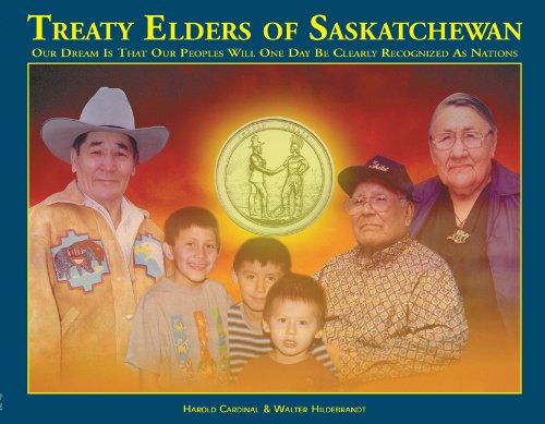 treaty-elders-of-saskatchewan-our-dream-is-that-our-peoples-will-one-day-be-clearly-recognized