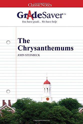 GradeSaver (TM) ClassicNotes: The Chrysanthemums