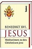 Jesus: Meditationen zu den Gleichnissen Jesu