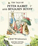 The Tale of Peter Rabbit and Benjamin Bunny a Pop-up Adventure Beatrix Potter