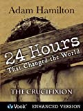 24-Hours-That-Changed-the-World-6-The-Crucifixion