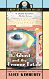 img - for The Ghost and the Femme Fatale: A Haunted Bookshop Mystery book / textbook / text book