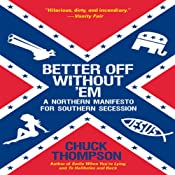 Better Off Without 'Em: A Northern Manifesto for Southern Secession | [Chuck Thompson]