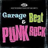 Ace Records Sampler Volume 3 : Garage, Beat And Punk Rock
