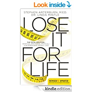 Lose It for Life: The Total Solution—Spiritual, Emotional, Physical—for Permanent Weight Loss