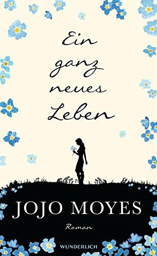 Ein ganz neues Leben das Buch von Jojo Moyes - Preis vergleichen und online kaufen