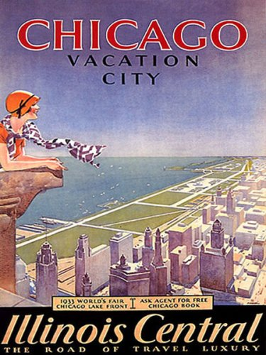 CHICAGO VACATION CITY 1933 WORLD'S FAIR LAKE FRONT ILLINOIS CENTRAL THE ROAD OF TRAVEL LUXURY SMALL VINTAGE POSTER REPRO