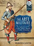 The Arte Militaire - The Application of 17th Century Military Manuals to Conflict Archaeology (Century of the Soldier)