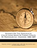 img - for Reports on the zoological collections made in Torres Straits by professor A.C. Haddon, 1888-1889 book / textbook / text book